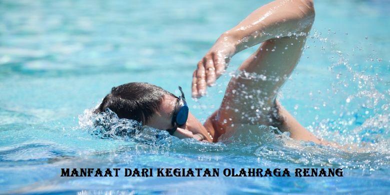 Manfaat dari Kegiatan Olahraga Renang